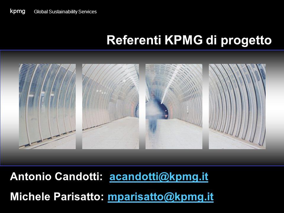 Antonio Candotti: acandotti@kpmg.itacandotti@kpmg.it Michele Parisatto: mparisatto@kpmg.itmparisatto@kpmg.it kpmg Referenti KPMG di progetto Global Su