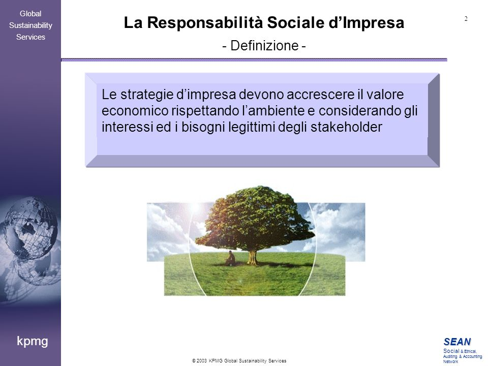 2 © 2003 KPMG Global Sustainability Services SEAN Social & Ethical, Auditing & Accounting Network kpmg Global Sustainability Services La Responsabilit