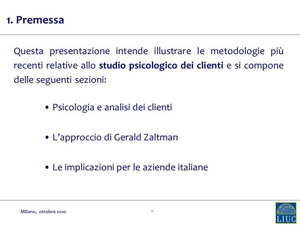 2 Questa presentazione intende illustrare le metodologie più recenti relative allo studio psicologico dei clienti e si compone delle seguenti sezioni:
