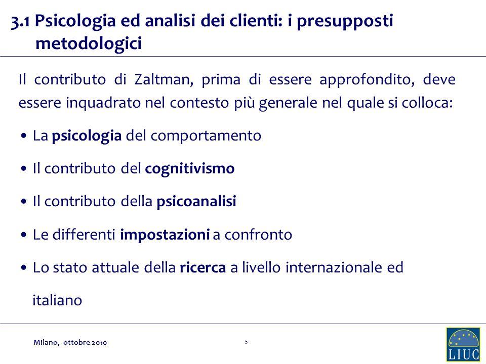 5 Il contributo di Zaltman, prima di essere approfondito, deve essere inquadrato nel contesto più generale nel quale si colloca: La psicologia del com