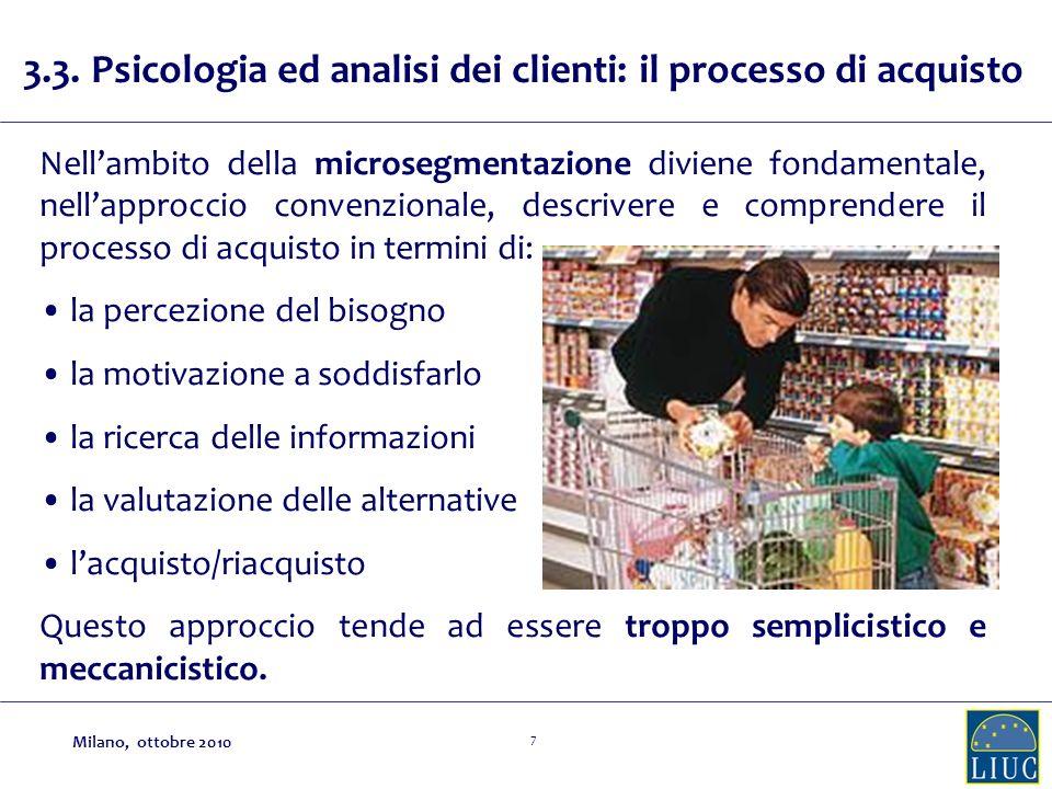 7 3.3. Psicologia ed analisi dei clienti: il processo di acquisto Nellambito della microsegmentazione diviene fondamentale, nellapproccio convenzional