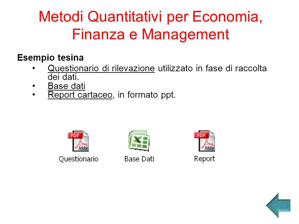 Metodi Quantitativi per Economia, Finanza e Management Esempio tesina Questionario di rilevazione utilizzato in fase di raccolta dei dati. Base dati R