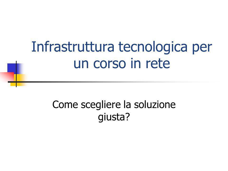 Infrastruttura tecnologica per un corso in rete Come scegliere la soluzione giusta?