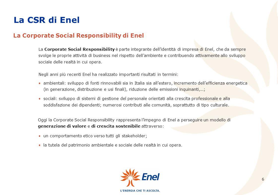 6 ambientali: sviluppo di fonti rinnovabili sia in Italia sia allestero, incremento dellefficienza energetica (in generazione, distribuzione e usi fin