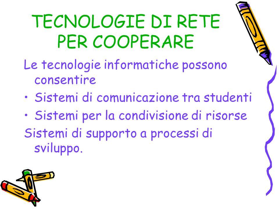 Strategie di lavoro cooperativo Una comunità di pratica che opera in rete ha obiettivi comuni, condivisione di risorse e metodologie, regole comuni di