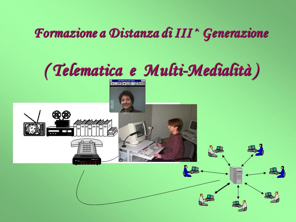 Formazione a Distanza di III^ Generazione ( Telematica e Multi-Medialità )