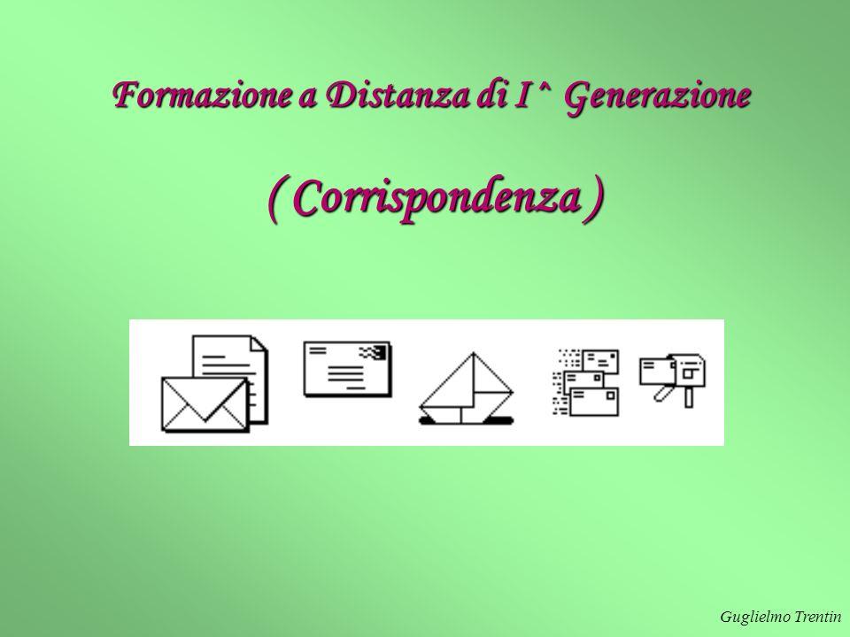 Guglielmo Trentin Formazione a Distanza di I^ Generazione ( Corrispondenza )