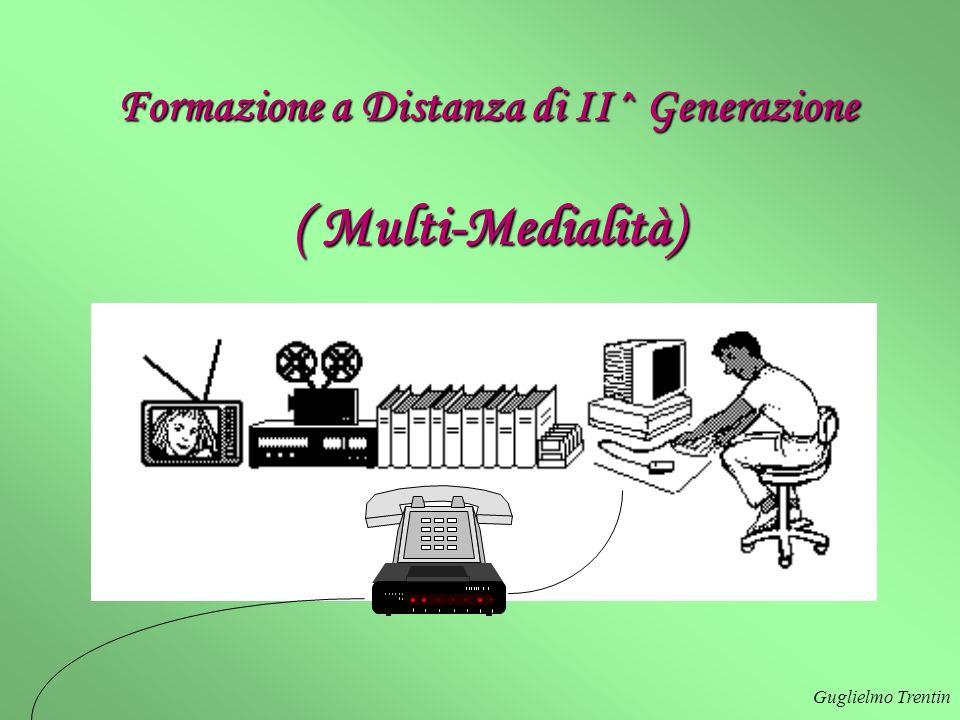 Guglielmo Trentin Formazione a Distanza di II^ Generazione ( Multi-Medialità)