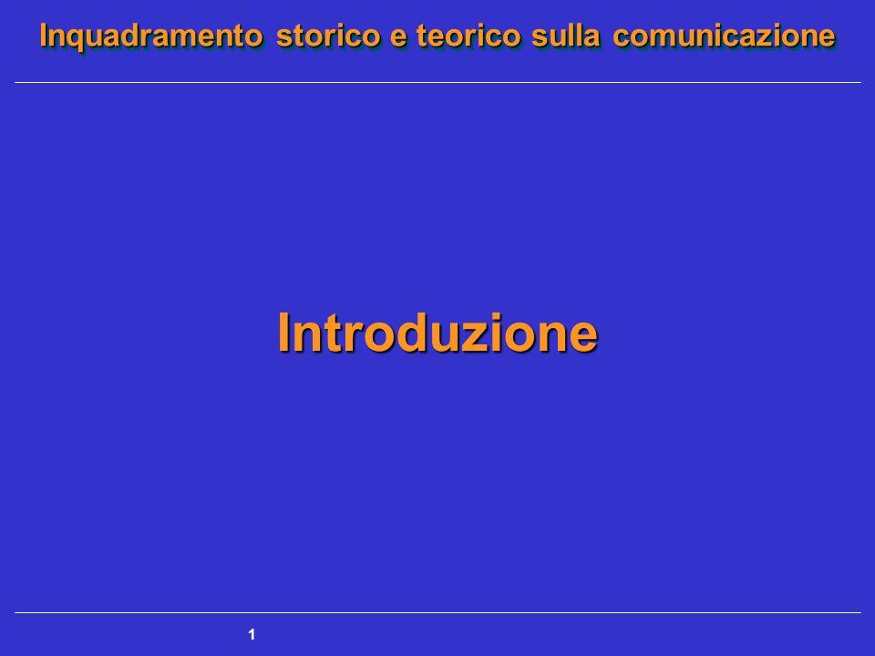 Inquadramento storico e teorico sulla comunicazione 1 Introduzione