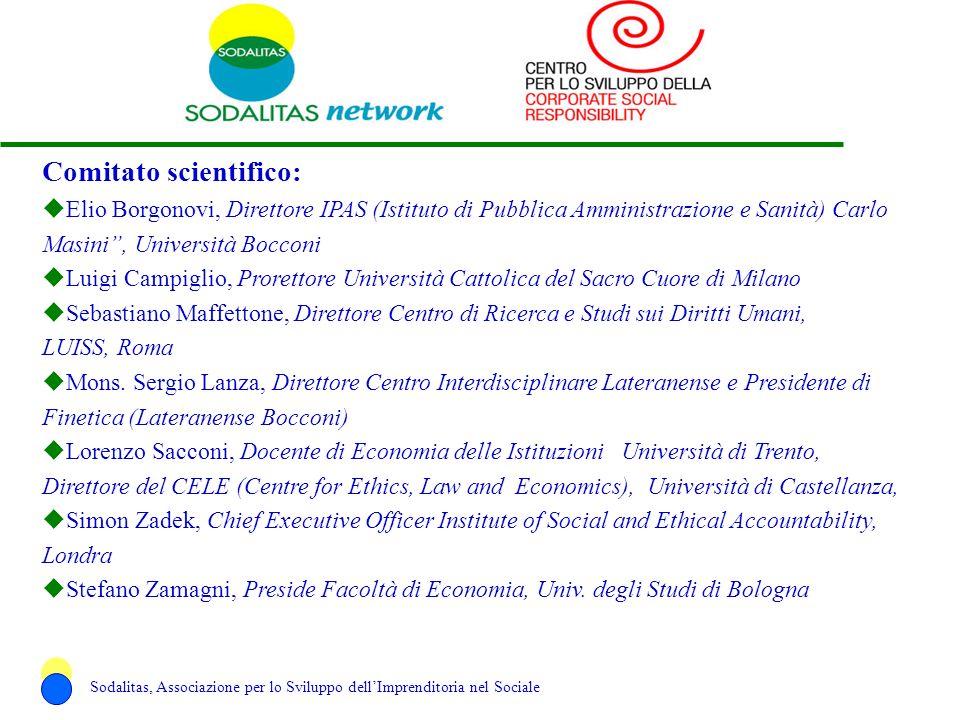Comitato scientifico: uElio Borgonovi, Direttore IPAS (Istituto di Pubblica Amministrazione e Sanità) Carlo Masini, Università Bocconi uLuigi Campigli