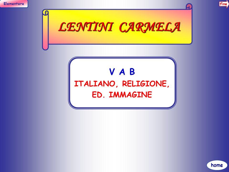 fine Elementare home LIPAROTO PAOLA I A B C, II A B, III A B, IV A B, SCUOLAMATERNA RELIGIONE