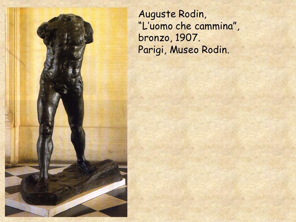Auguste Rodin, Luomo che cammina, bronzo, 1907. Parigi, Museo Rodin.