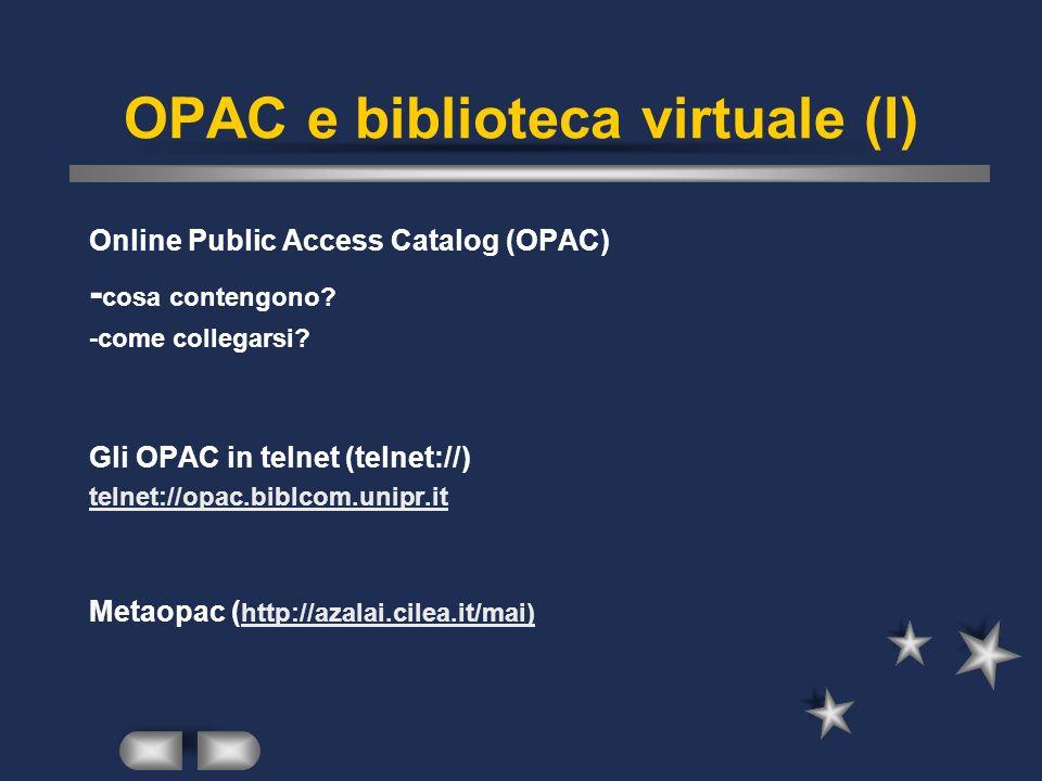 OPAC e biblioteca virtuale (I) Online Public Access Catalog (OPAC) - cosa contengono.