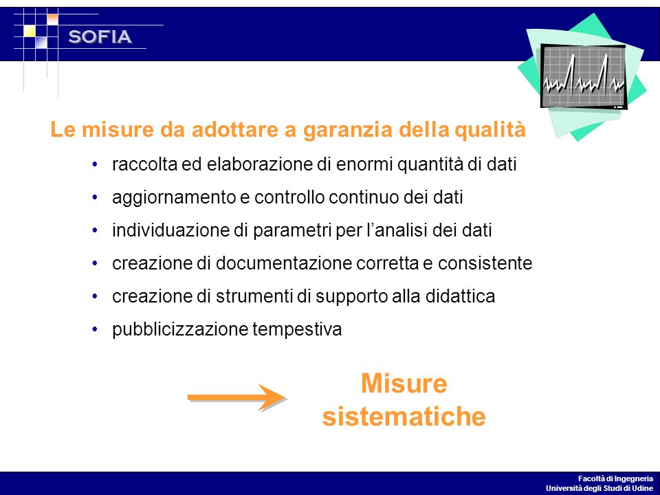 SOFIA Facoltà di Ingegneria Università degli Studi di Udine