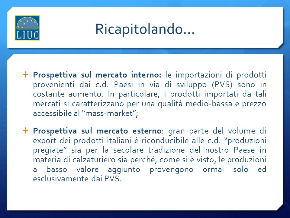 Ricapitolando… Prospettiva sul mercato interno: le importazioni di prodotti provenienti dai c.d.