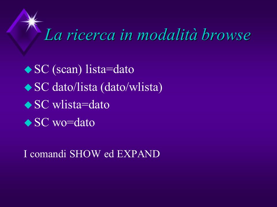 La ricerca in modalità retrieval u F (find) dato u F dato and dato u F dato or dato u F dato not dato u F dato/lista and/or dato u F wlista=dato and wlista=dato