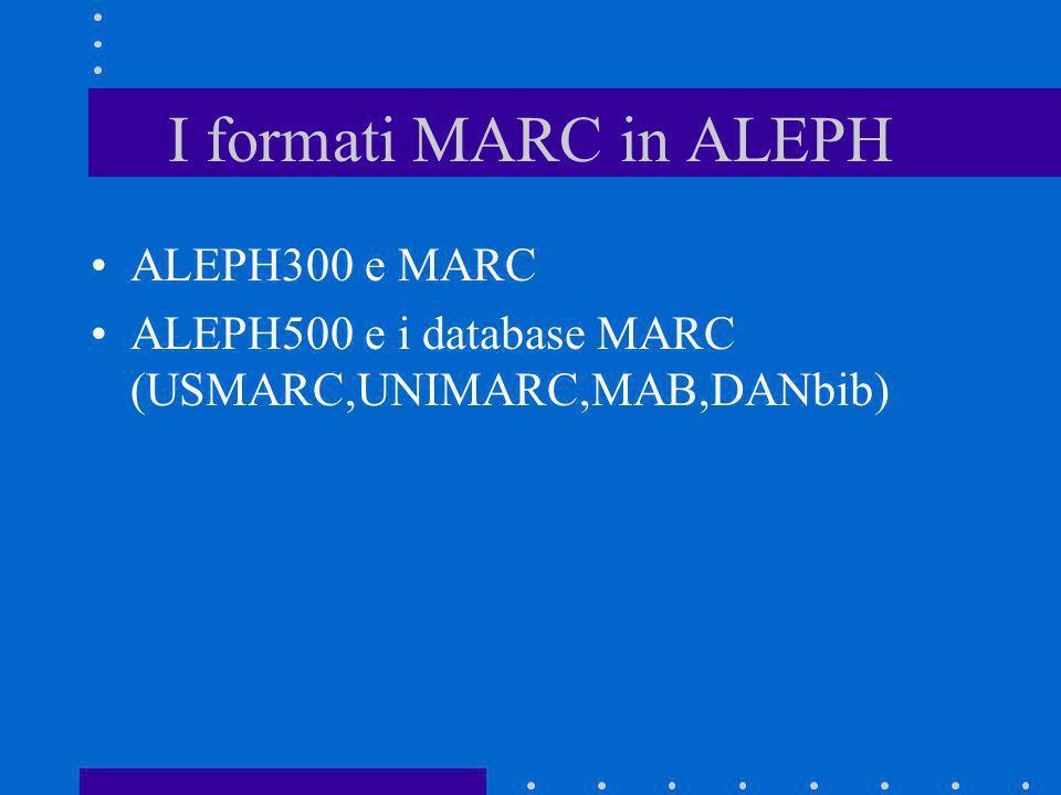 I formati MARC in ALEPH ALEPH300 e MARC ALEPH500 e i database MARC (USMARC,UNIMARC,MAB,DANbib)