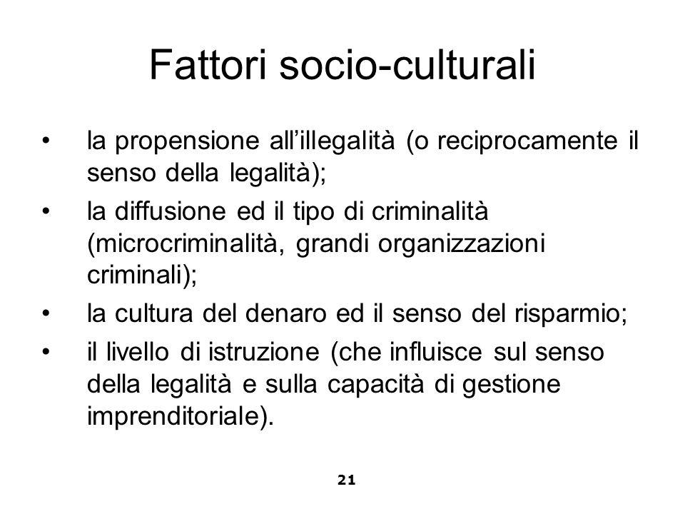Fattori socio-culturali la propensione allillegalità (o reciprocamente il senso della legalità); la diffusione ed il tipo di criminalità (microcrimina