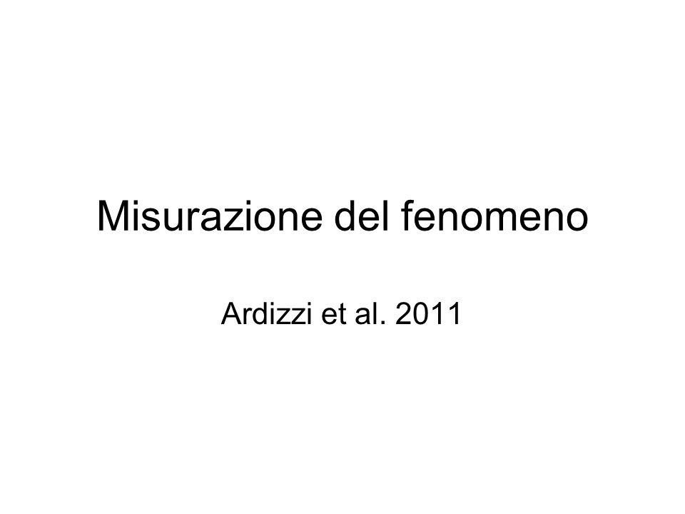Misurazione del fenomeno Ardizzi et al. 2011