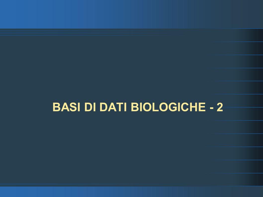 BASI DI DATI BIOLOGICHE - 2