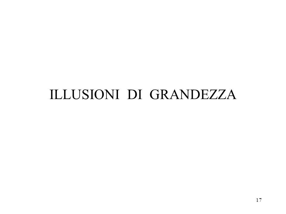 17 ILLUSIONI DI GRANDEZZA