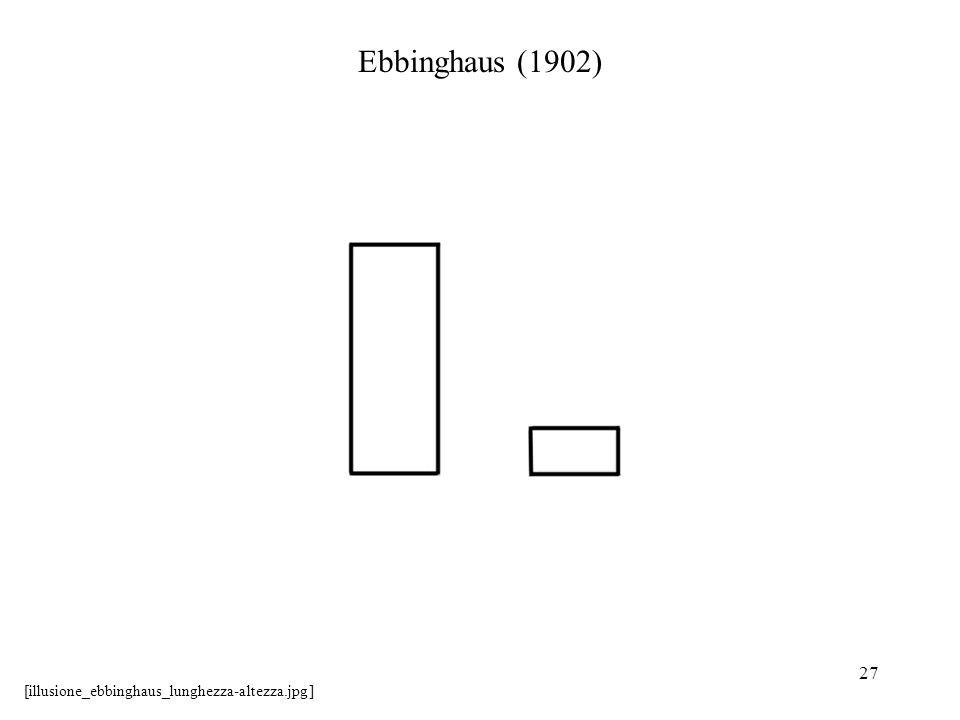 27 Ebbinghaus (1902) [illusione_ebbinghaus_lunghezza-altezza.jpg]