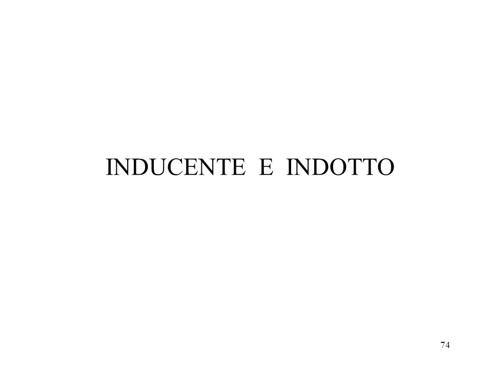 74 INDUCENTE E INDOTTO