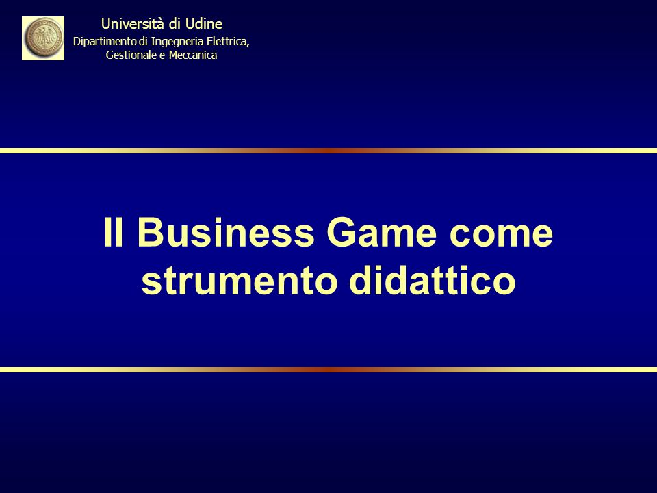 Breve introduzione sui Business Game I Business Game e la Teoria dei Giochi I Business Game allinterno della Formazione Manageriale SOMMARIO