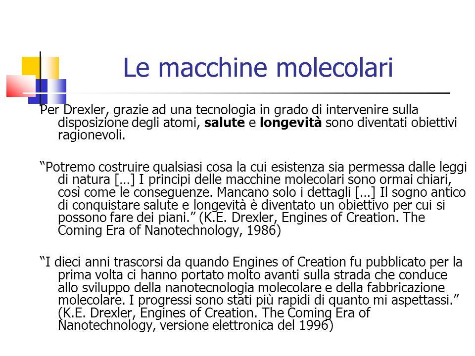 Le macchine molecolari Per Drexler, grazie ad una tecnologia in grado di intervenire sulla disposizione degli atomi, salute e longevità sono diventati