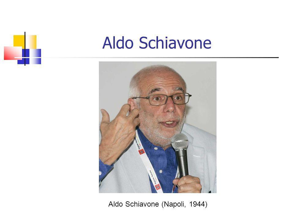 Aldo Schiavone Aldo Schiavone (Napoli, 1944)
