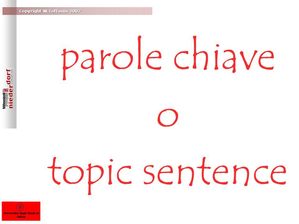 Copyright M.Toffanin 2007 parole chiave o topic sentence