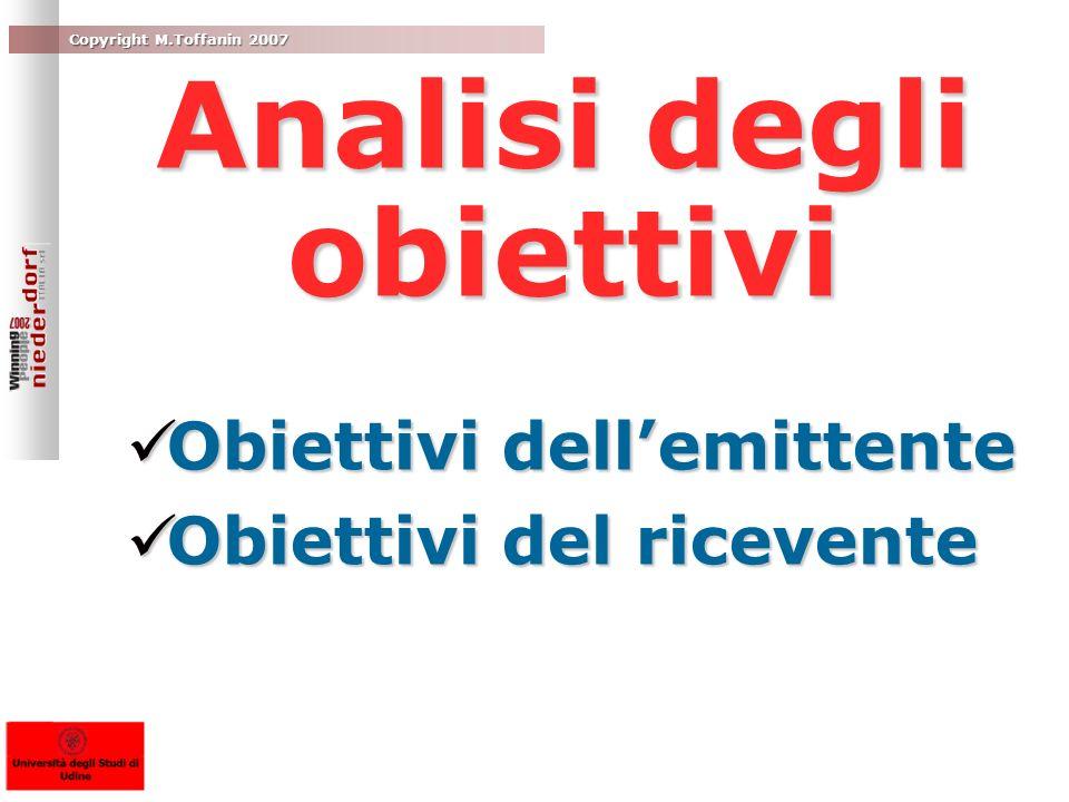 Analisi degli obiettivi Obiettivi dellemittente Obiettivi dellemittente Obiettivi del ricevente Obiettivi del ricevente