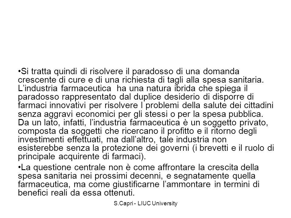 S.Capri - LIUC University Si tratta quindi di risolvere il paradosso di una domanda crescente di cure e di una richiesta di tagli alla spesa sanitaria