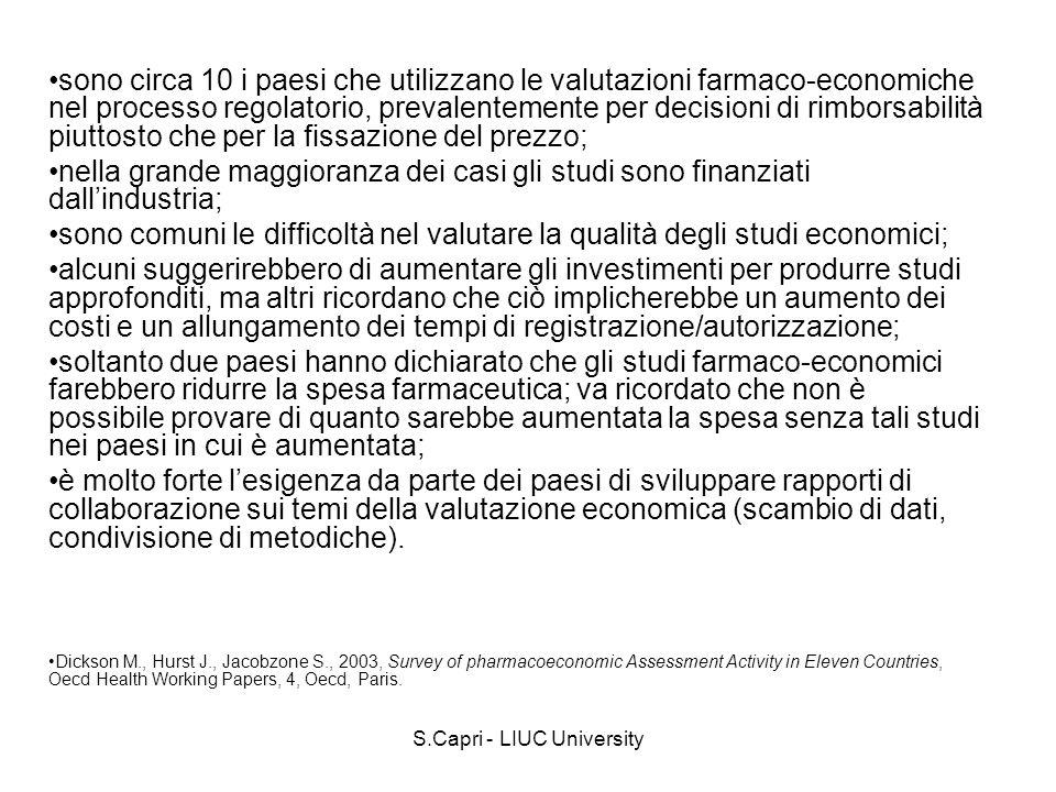 S.Capri - LIUC University sono circa 10 i paesi che utilizzano le valutazioni farmaco-economiche nel processo regolatorio, prevalentemente per decisio