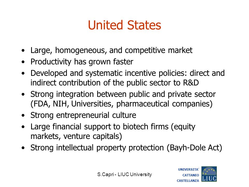 S.Capri - LIUC University United States Large, homogeneous, and competitive market Productivity has grown faster Developed and systematic incentive po
