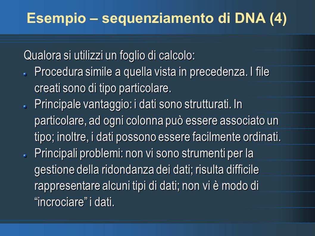 Esempio – sequenziamento di DNA (4) Qualora si utilizzi un foglio di calcolo: Procedura simile a quella vista in precedenza.