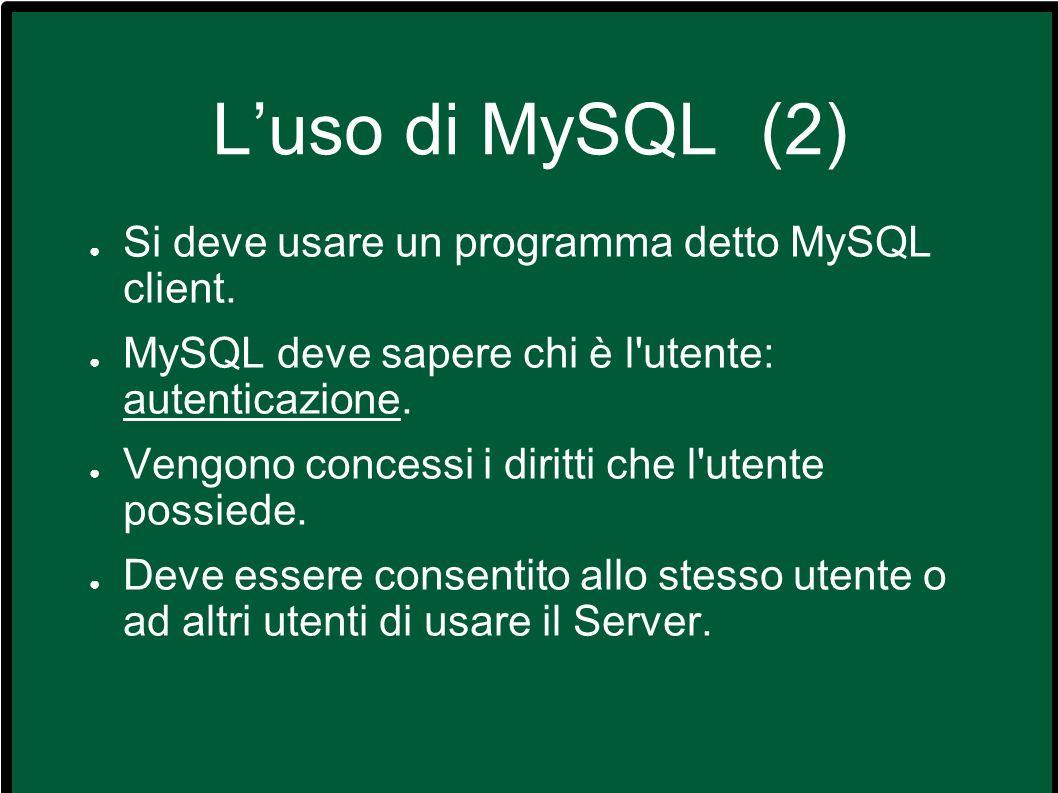 Luso di MySQL (3) Come fa MySQL a riconoscere gli utenti.