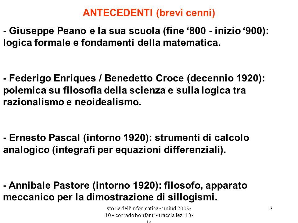 storia dell'informatica - uniud 2009- 10 - corrado bonfanti - traccia lez. 13- 14 3 ANTECEDENTI (brevi cenni) - Giuseppe Peano e la sua scuola (fine 8