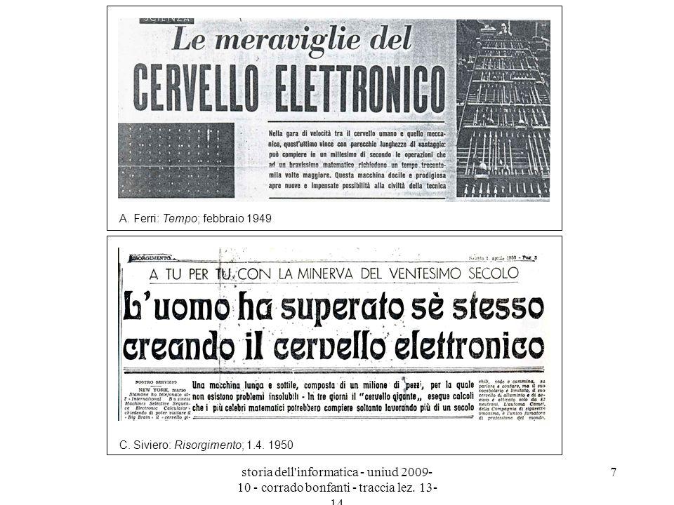 storia dell'informatica - uniud 2009- 10 - corrado bonfanti - traccia lez. 13- 14 7 A. Ferri: Tempo; febbraio 1949 C. Siviero: Risorgimento; 1.4. 1950