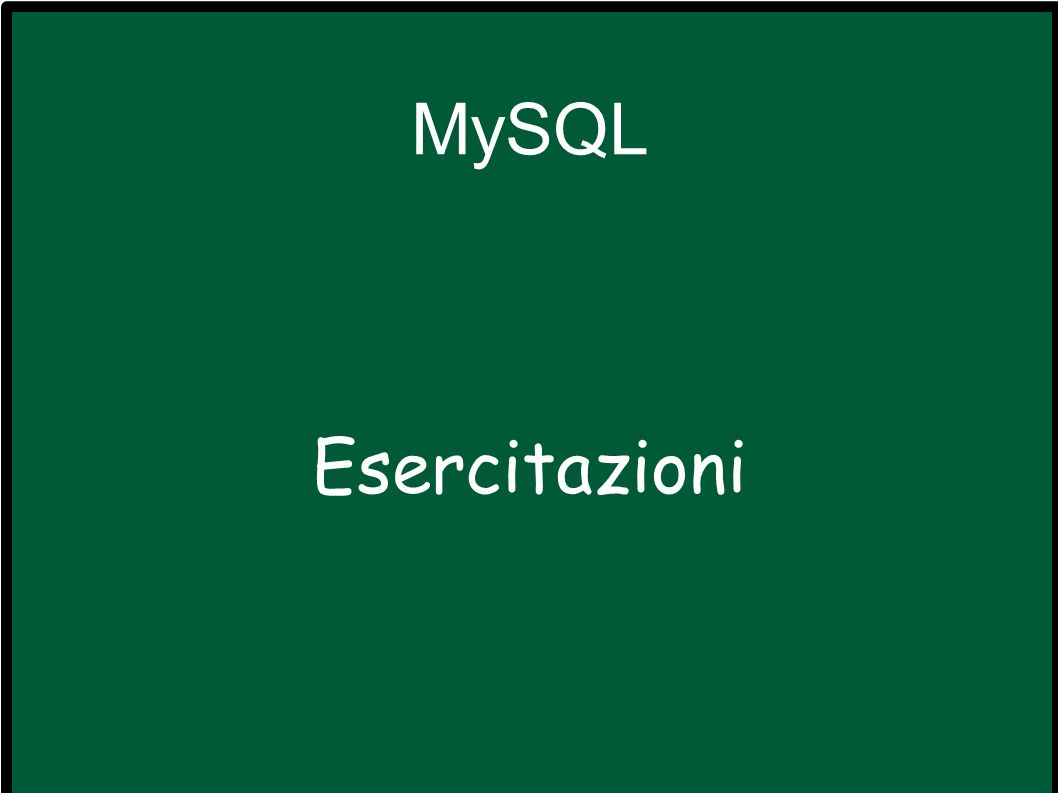 MySQL Esercitazioni
