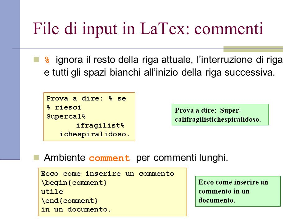 File di input in LaTex: commenti % ignora il resto della riga attuale, linterruzione di riga e tutti gli spazi bianchi allinizio della riga successiva