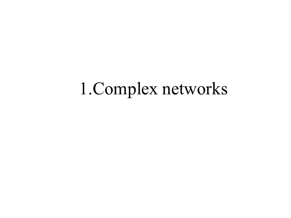 1.Complex networks