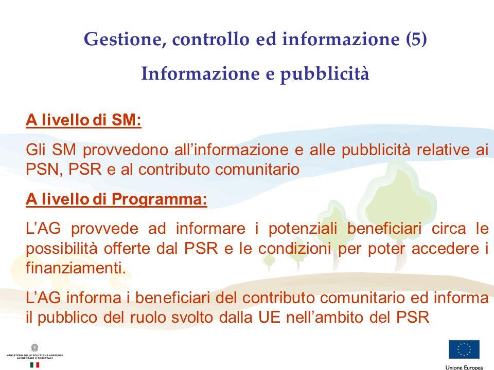Gestione, controllo ed informazione (5) Informazione e pubblicità A livello di SM: Gli SM provvedono allinformazione e alle pubblicità relative ai PSN