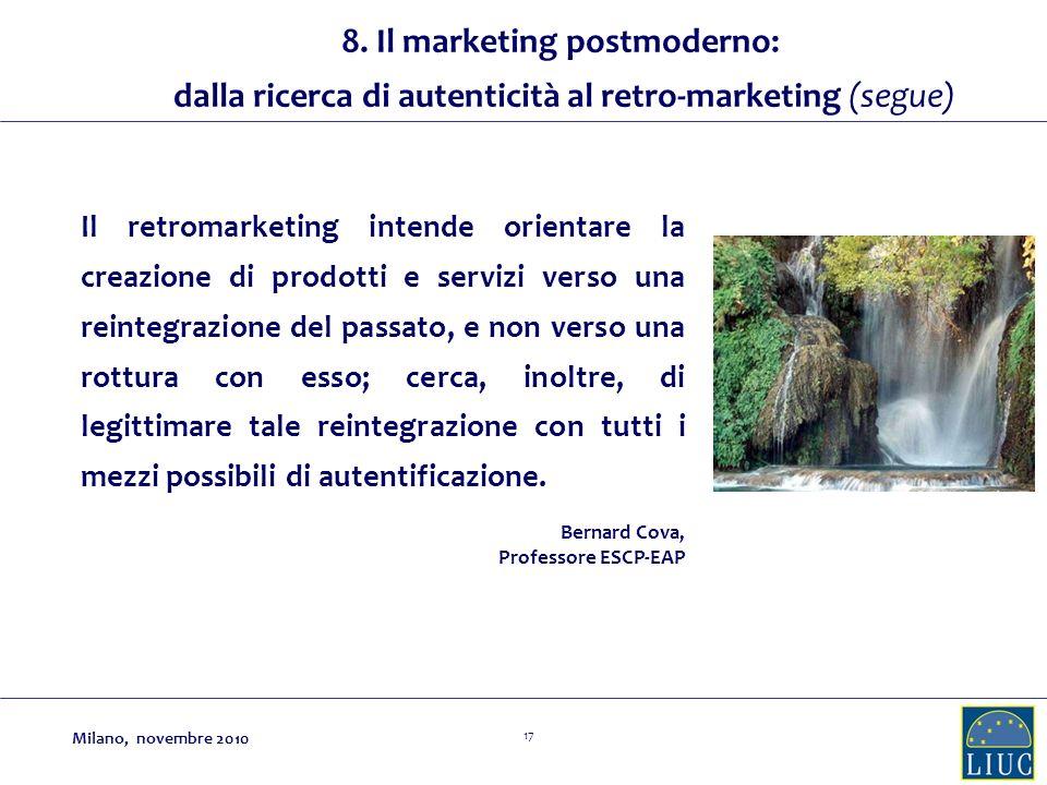 17 Il retromarketing intende orientare la creazione di prodotti e servizi verso una reintegrazione del passato, e non verso una rottura con esso; cerc