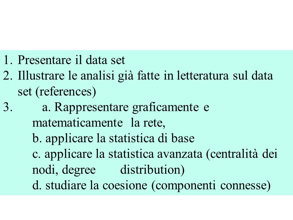 1.Presentare il data set 2.Illustrare le analisi già fatte in letteratura sul data set (references) 3. a. Rappresentare graficamente e matematicamente