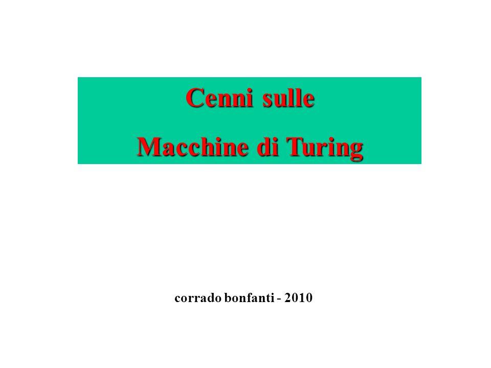 Cenni sulle Macchine di Turing corrado bonfanti - 2010