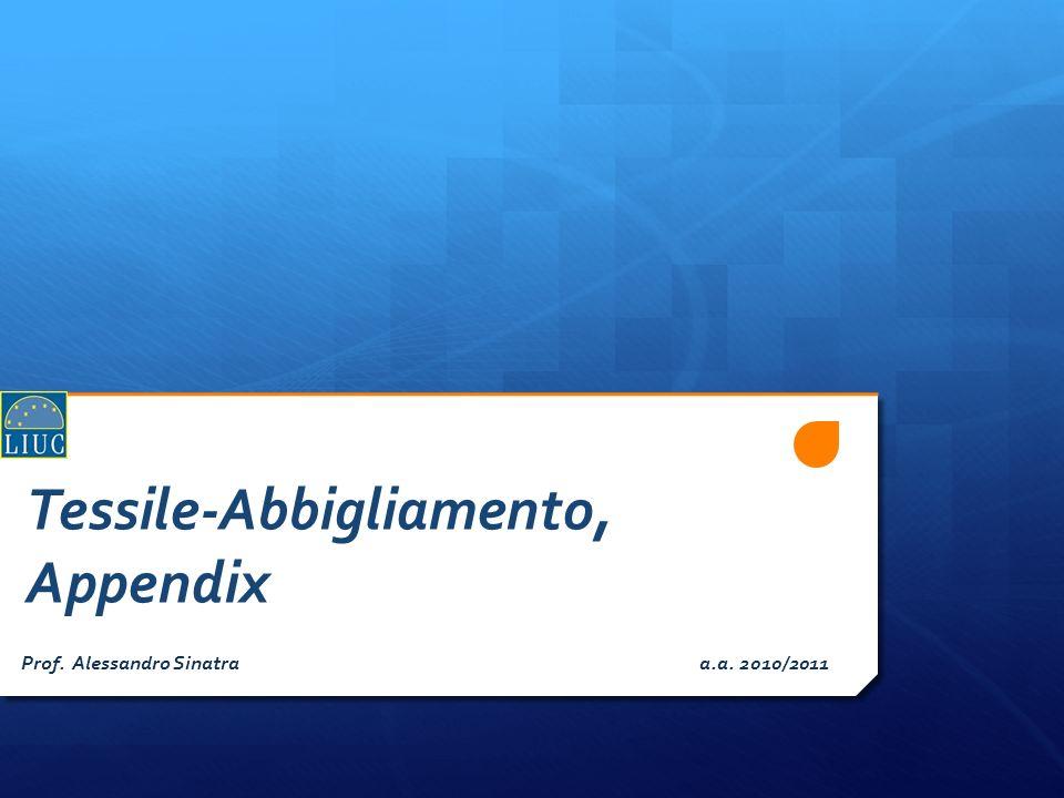 Tessile-Abbigliamento, Appendix Prof. Alessandro Sinatra a.a. 2010/2011