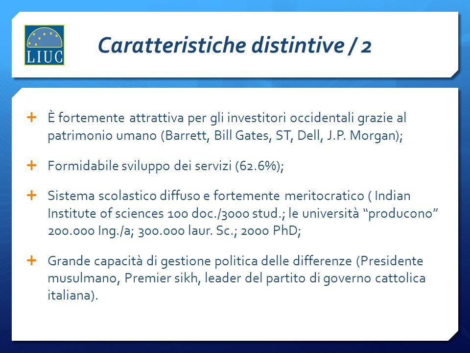 Caratteristiche distintive / 2 È fortemente attrattiva per gli investitori occidentali grazie al patrimonio umano (Barrett, Bill Gates, ST, Dell, J.P.