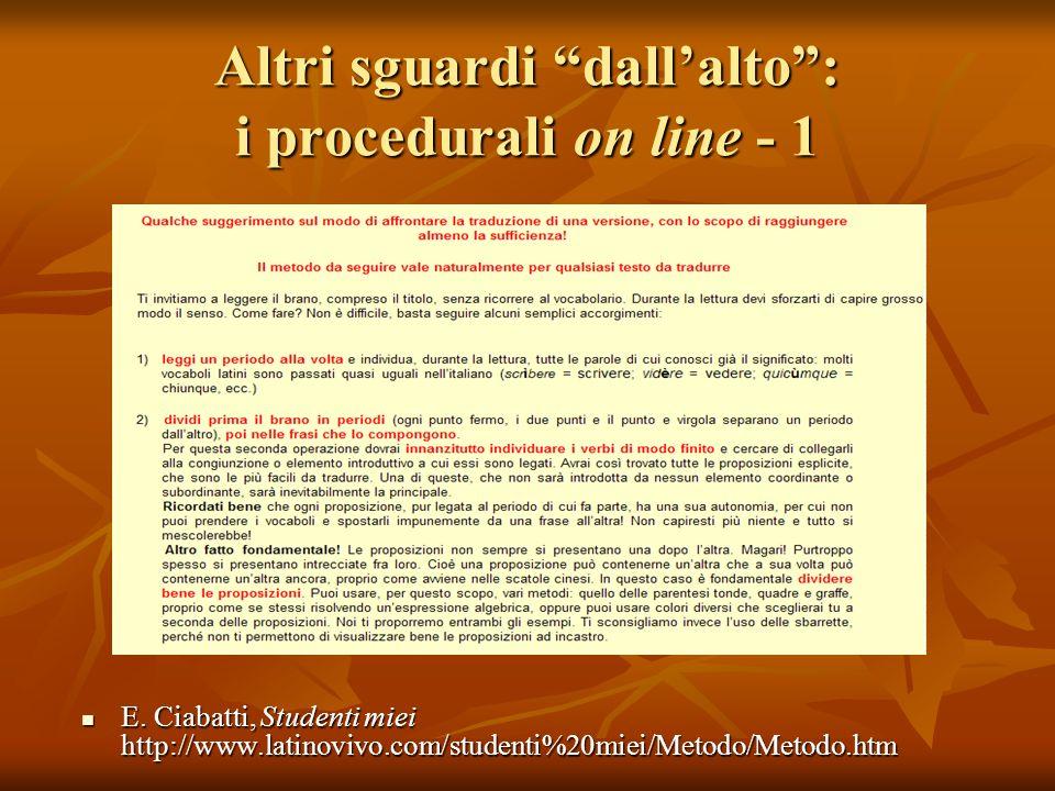 Altri sguardi dallalto: i procedurali on line - 1 E. Ciabatti, Studenti miei http://www.latinovivo.com/studenti%20miei/Metodo/Metodo.htm E. Ciabatti,