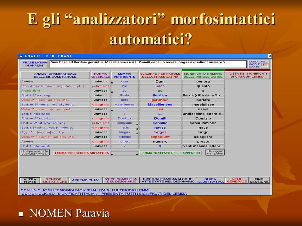 E gli analizzatori morfosintattici automatici? NOMEN Paravia NOMEN Paravia